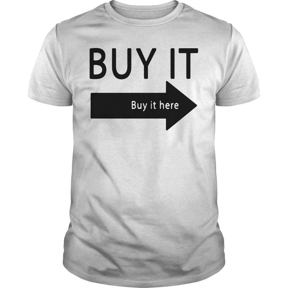 Buy it here shirt