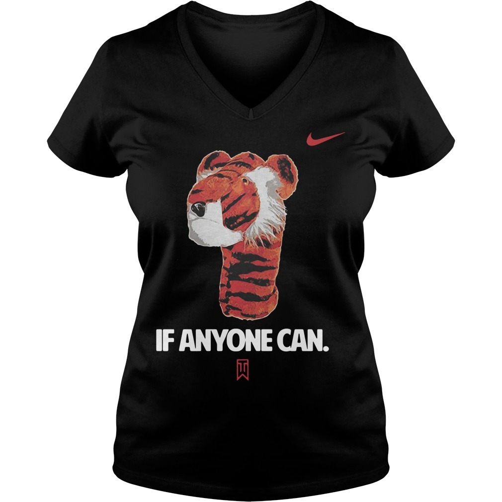 If Anyone Can Tiger Nike Tiger Woods Shirt Hoodie