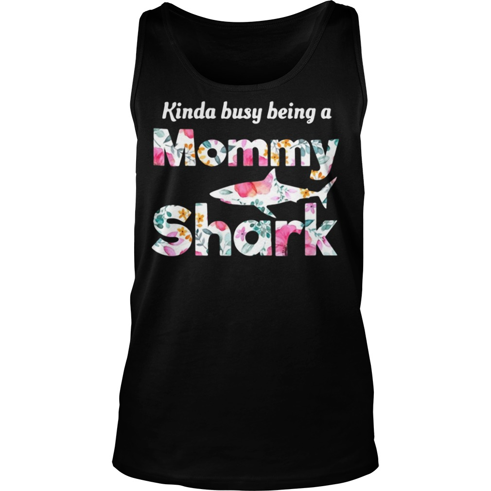 Kinda busy being a Mommy Shark shirt ~ Picturestees ...