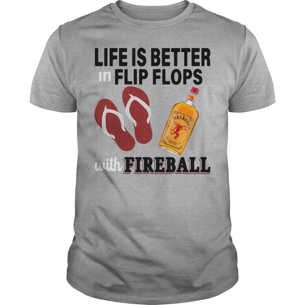 Life is better in flip flops with fireball Guys tee