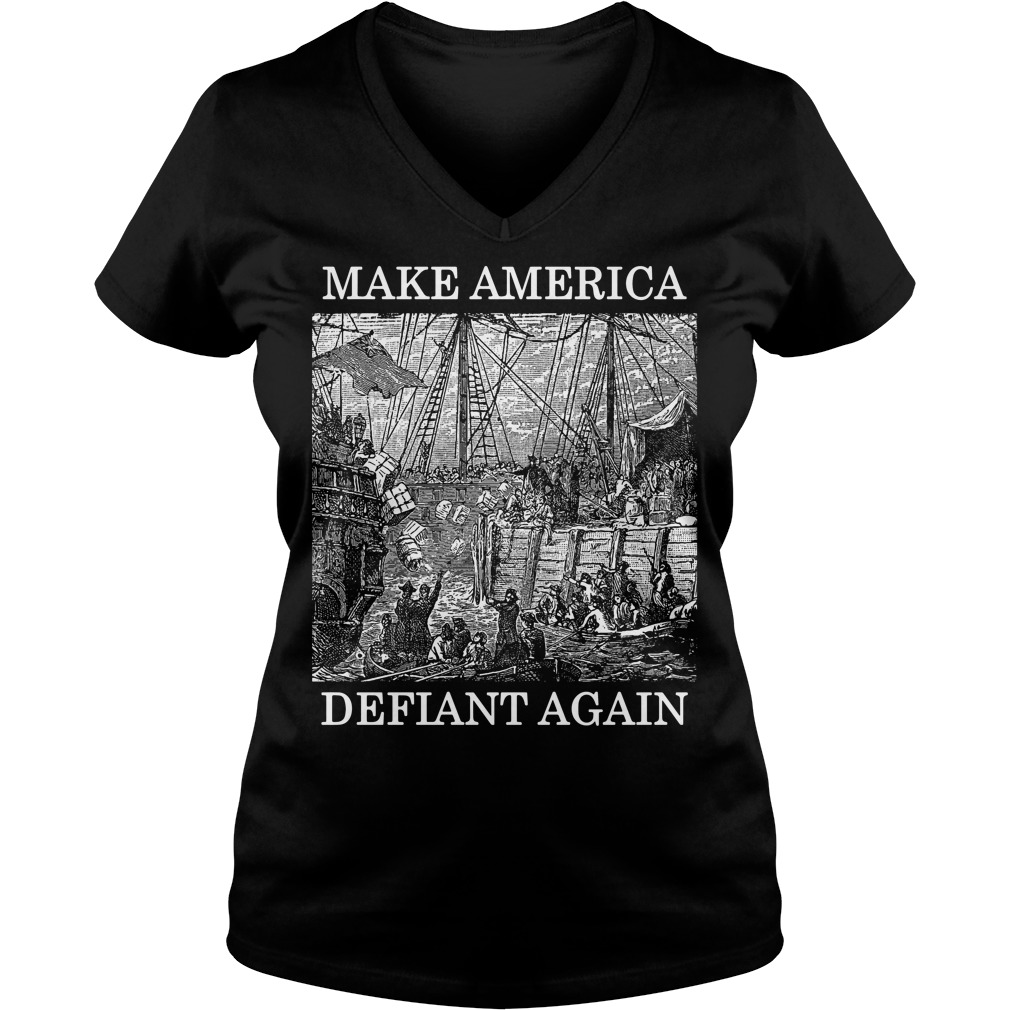 Make America defiant again V-neck t-shirt