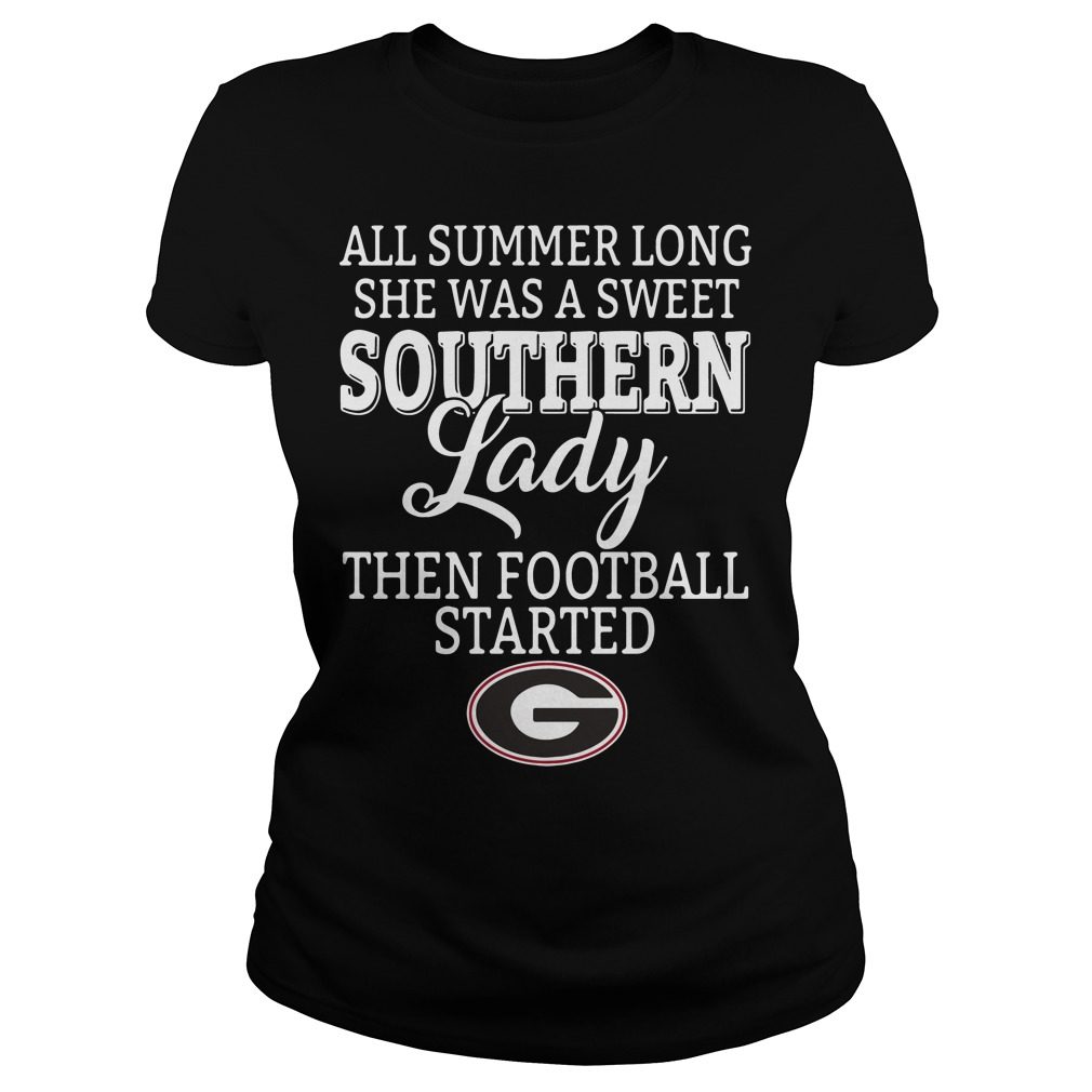 Georgia Bulldogs All Summer Long She Was A Sweet Southern Lady Then FootBall Started Ladies tee