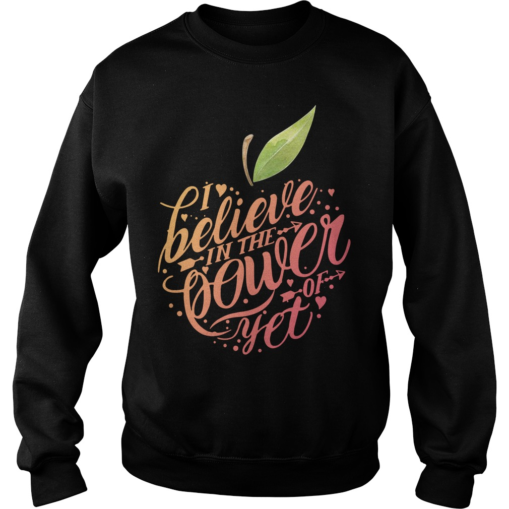 I Believe In The Power Of Yet Apple Sweater