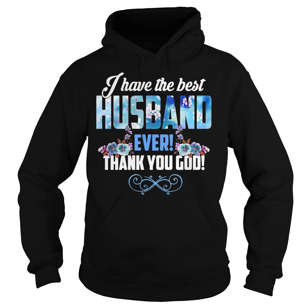 I Have The Best Best Husband Ever Thank You God Hoodie