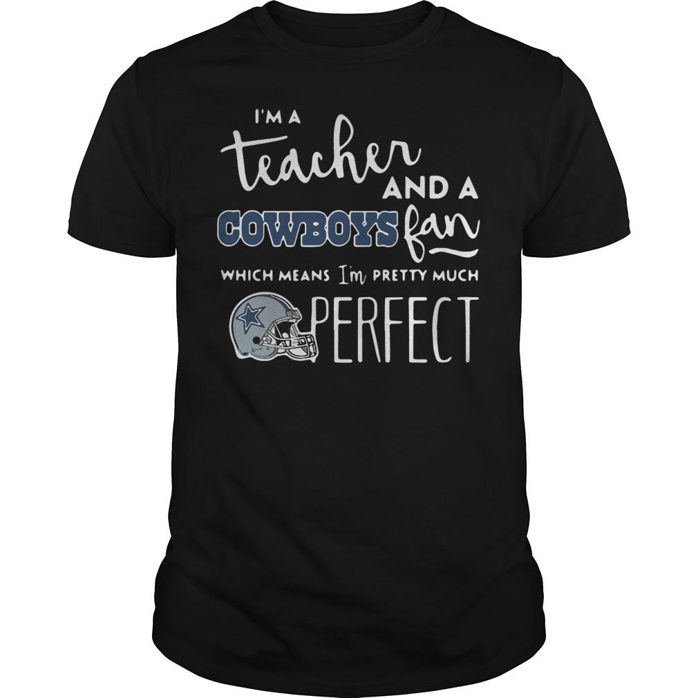 I'm A Teacher And A Cowboys Fan Guys tee