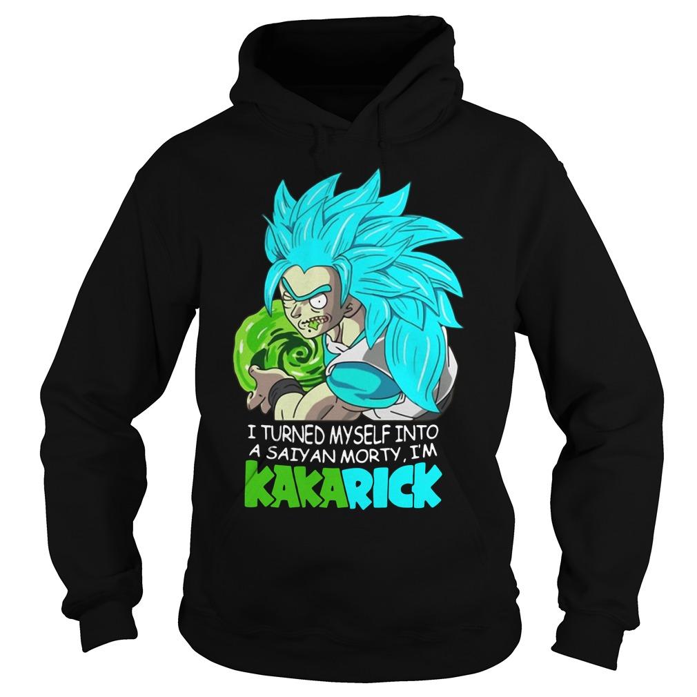 Rick And Morty I Turned Myself Into A Saiyan Morty I'm Kakarick Hoodie