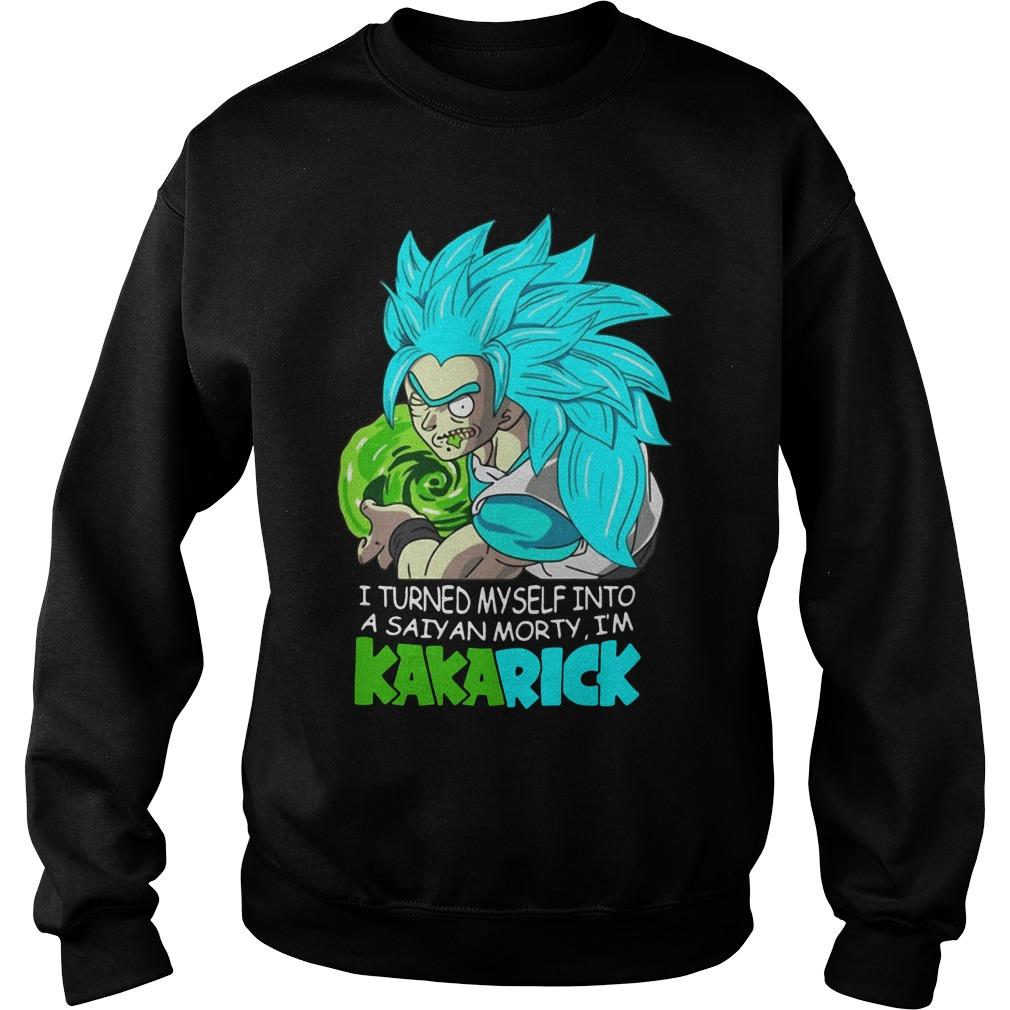 Rick And Morty I Turned Myself Into A Saiyan Morty I'm Kakarick Sweater