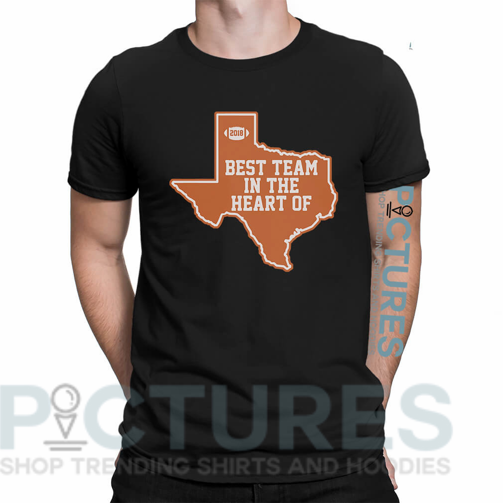 Best team in the heart of Texas shirt