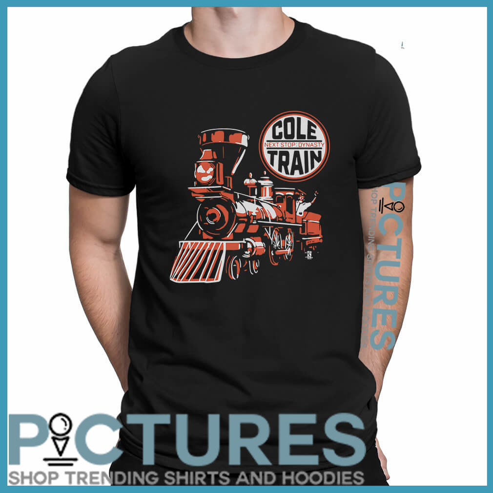 Cole Train next stop dynasty shirt