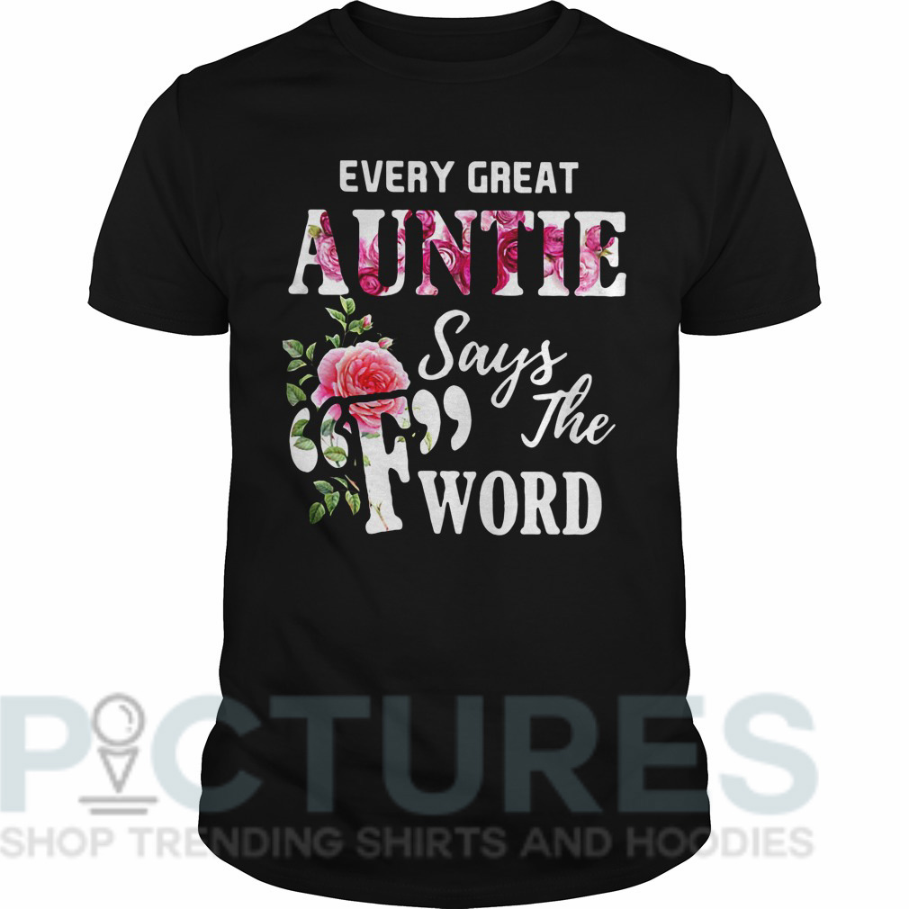 "Every great auntie says ""F"" the word Guys tee"