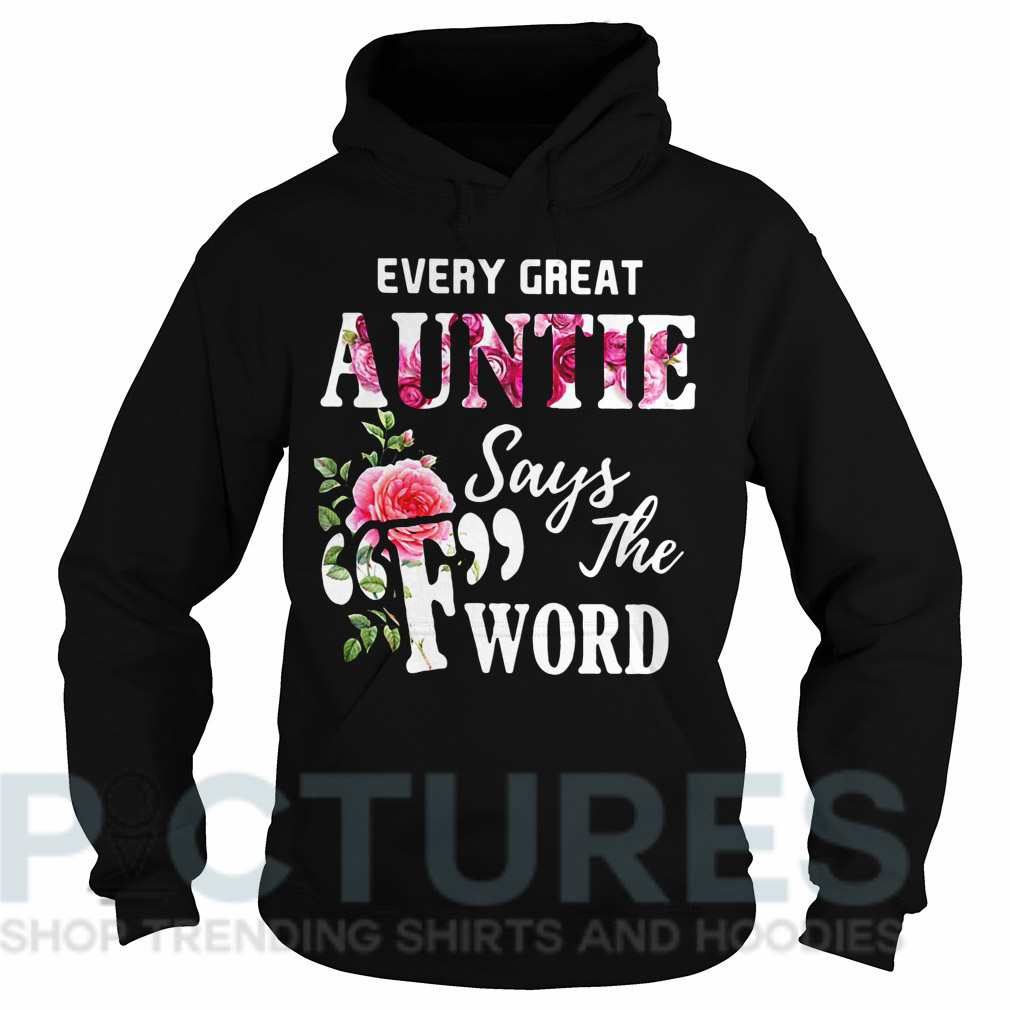 "Every great auntie says ""F"" the word Hoodie"