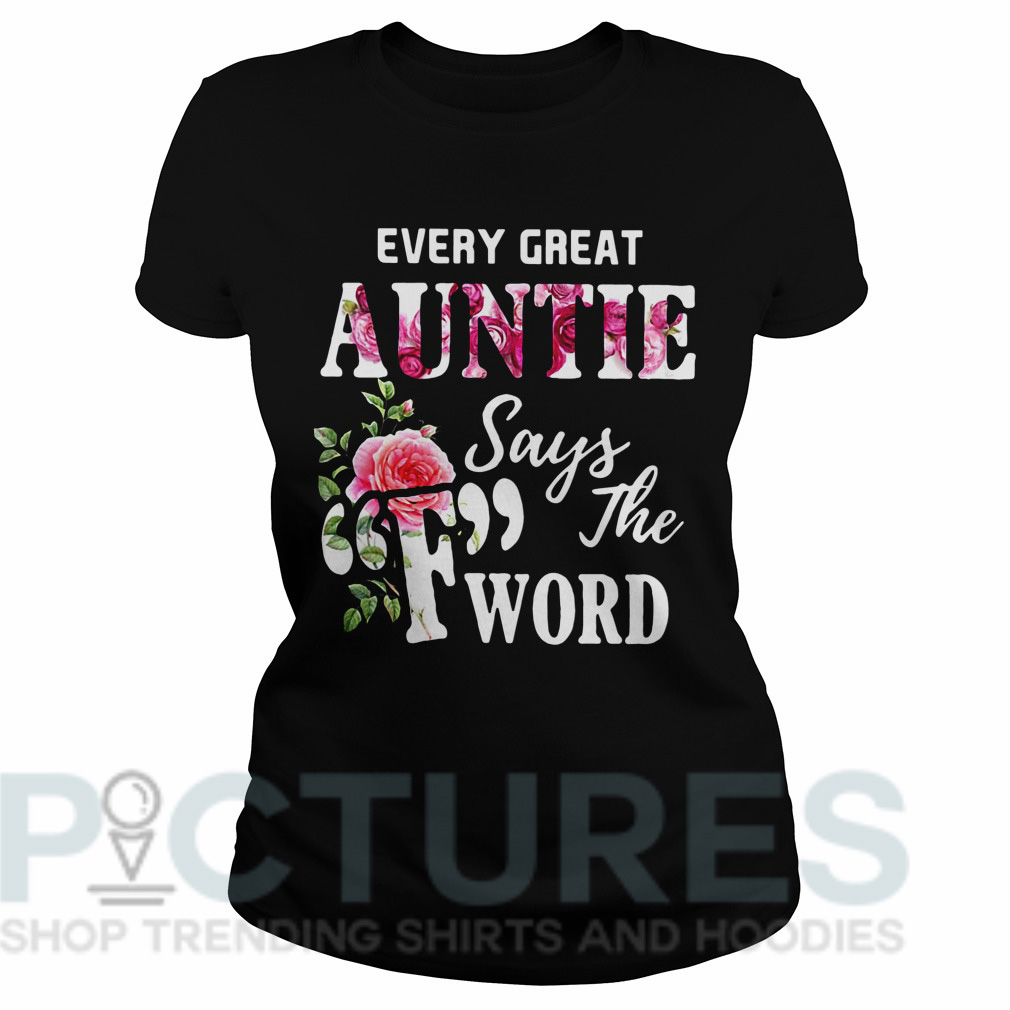 "Every great auntie says ""F"" the word Ladies tee"