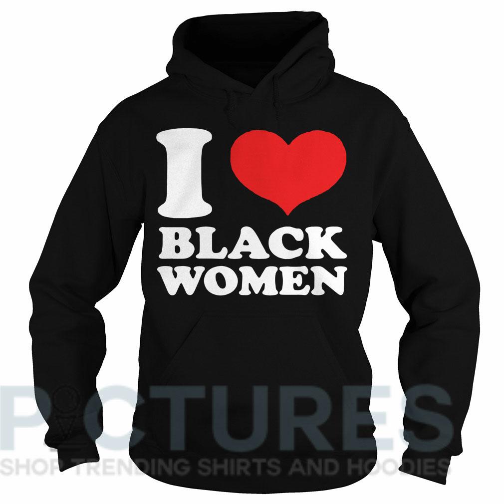 I love black women Hoodie
