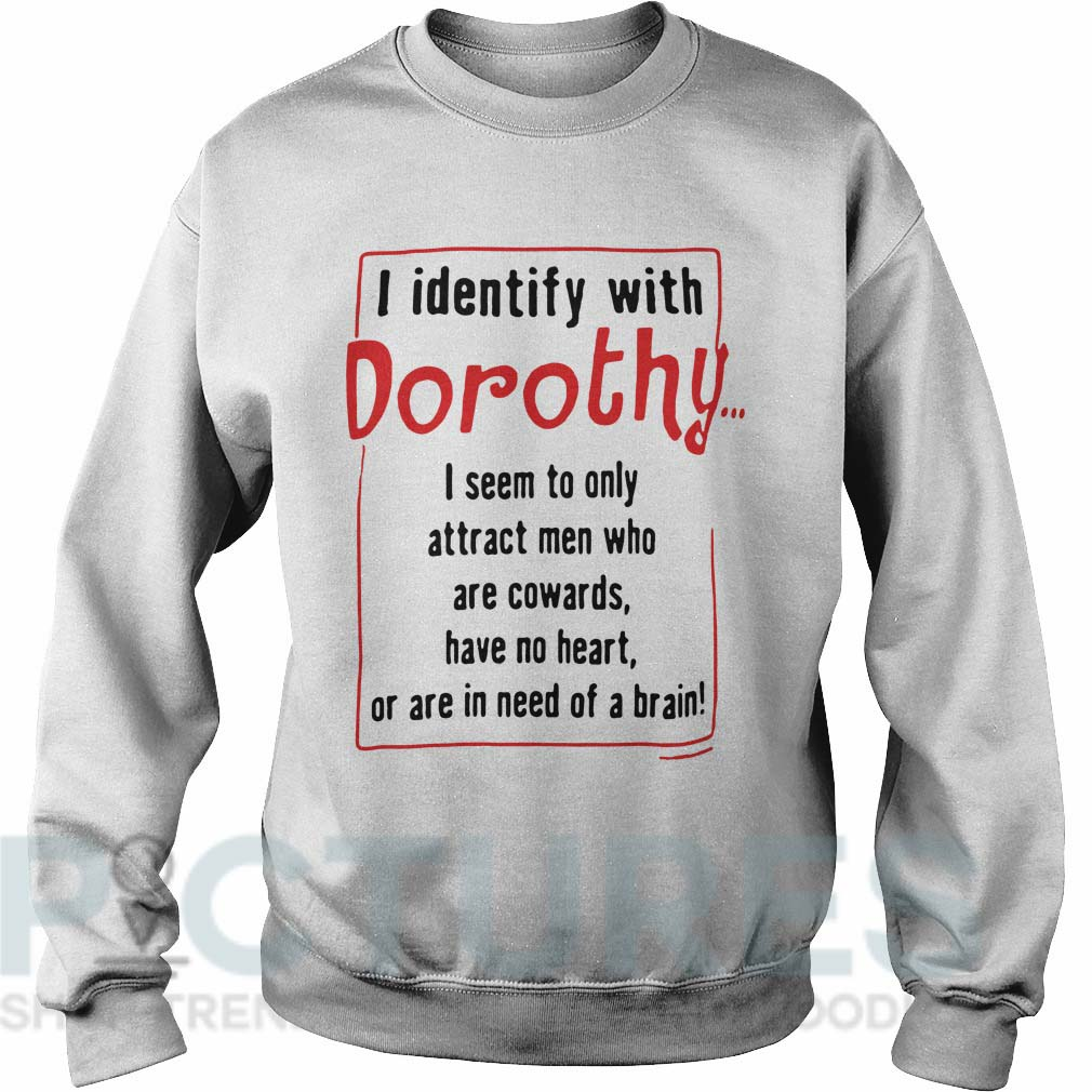 I identify with Dorothy Sweater