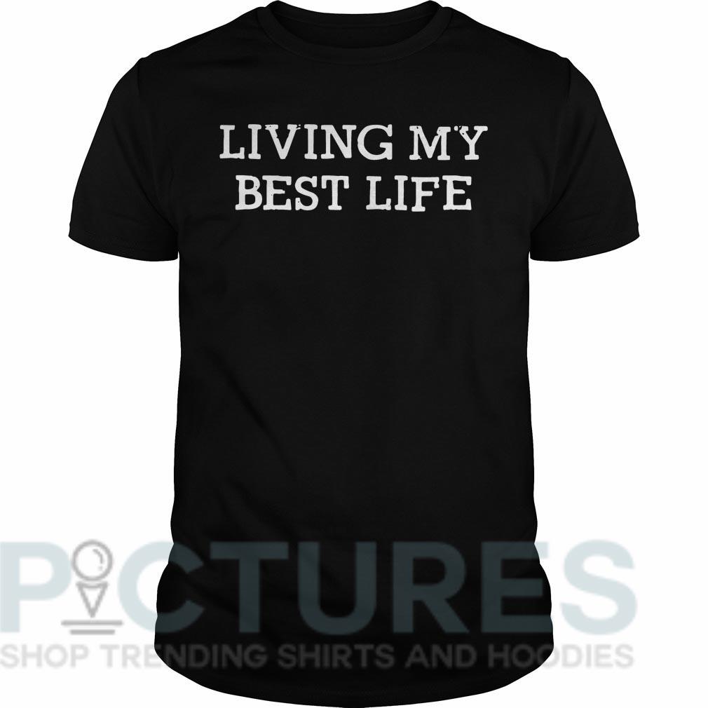 Living my best life Guys tee