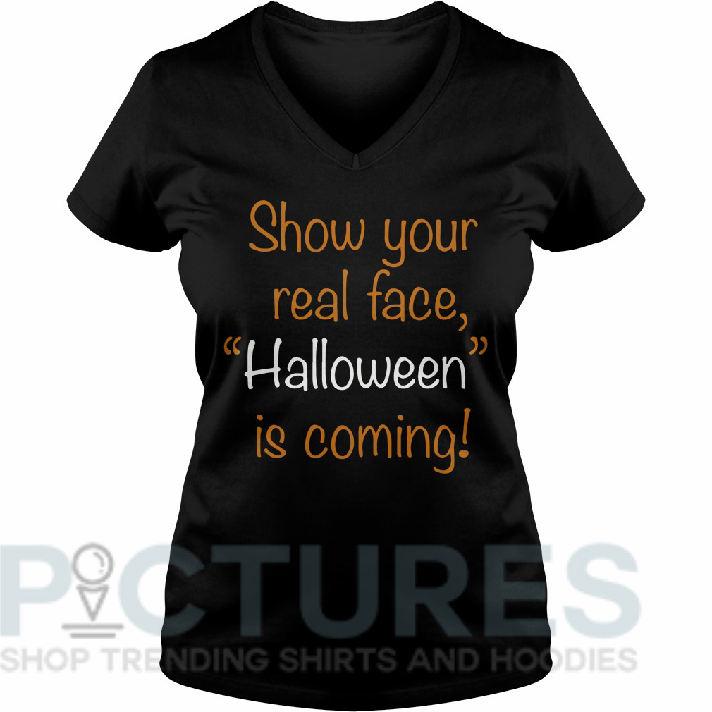 "Show your real face ""Halloween"" is coming V-neck"