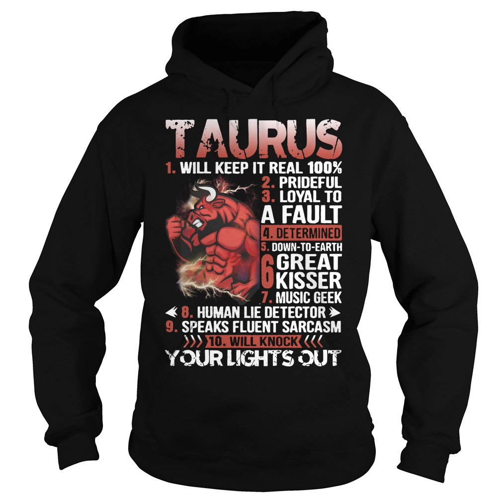 Taurus Will Keep It Real 100% Hoodie