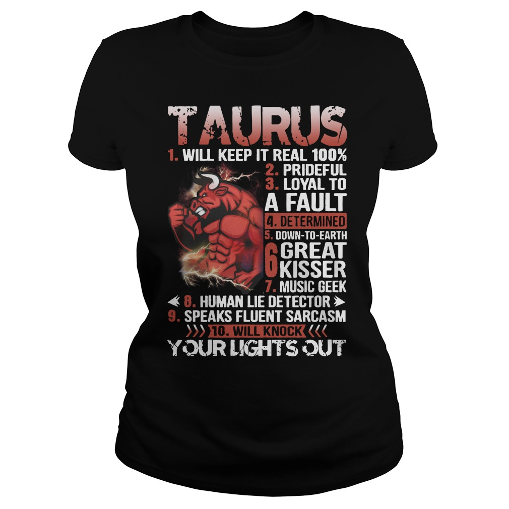 Taurus Will Keep It Real 100% Ladies tee