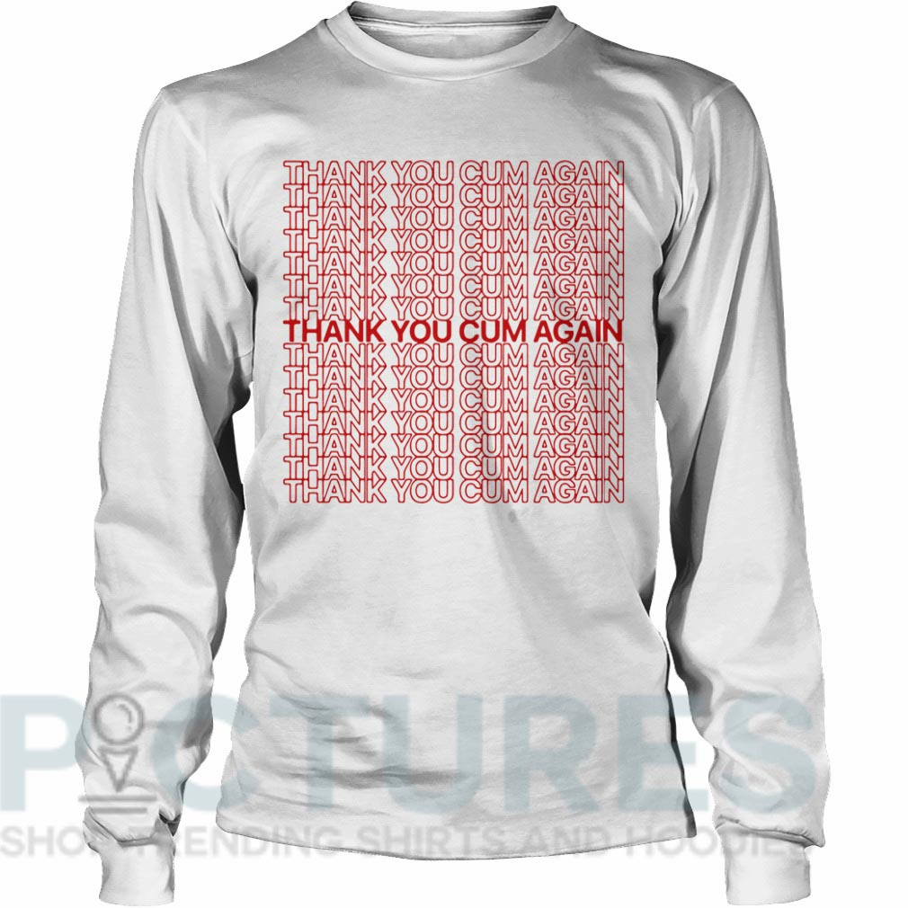 Thank you cum again Long sleeve