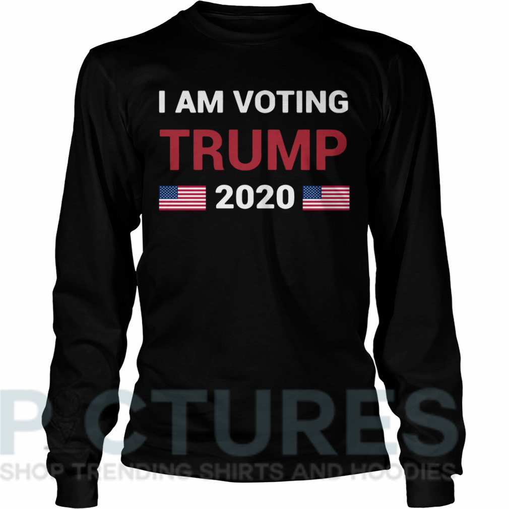 I am voting Trump 2020 Long sleeve