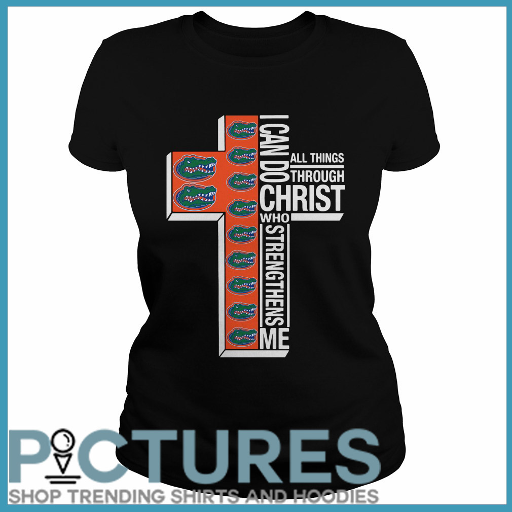 Florida Gators I can do all things through Christ who strengthens me Ladies tee
