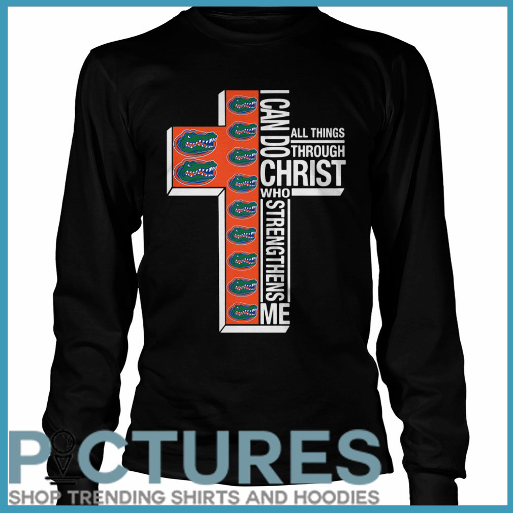 Florida Gators I can do all things through Christ who strengthens me Long sleeve