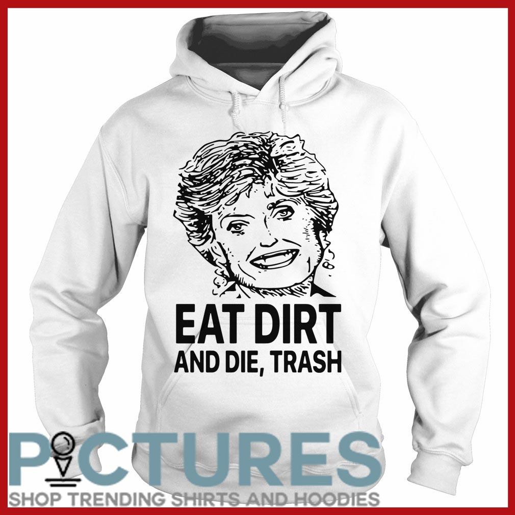 Hillary eat dirt and die trash Hoodie