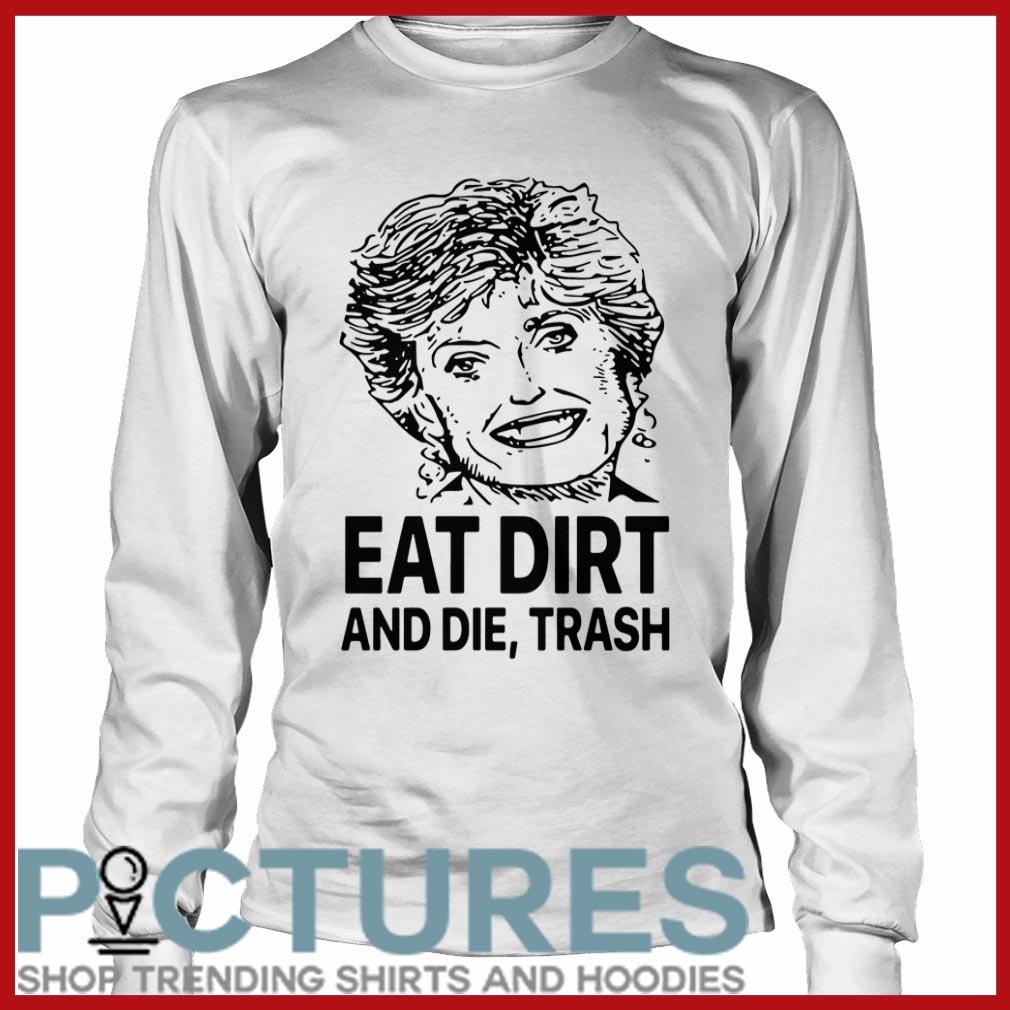 Hillary eat dirt and die trash Long sleeve
