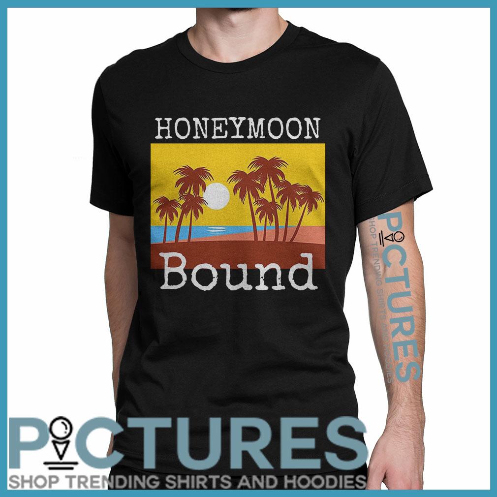 Honeymoon Bound shirt