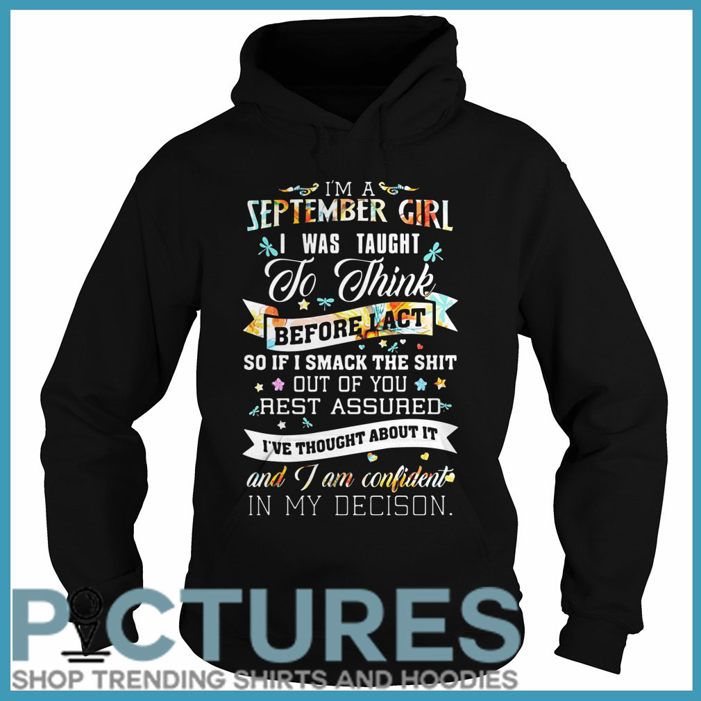 I'm a September girl I was taught to think before act Hoodie
