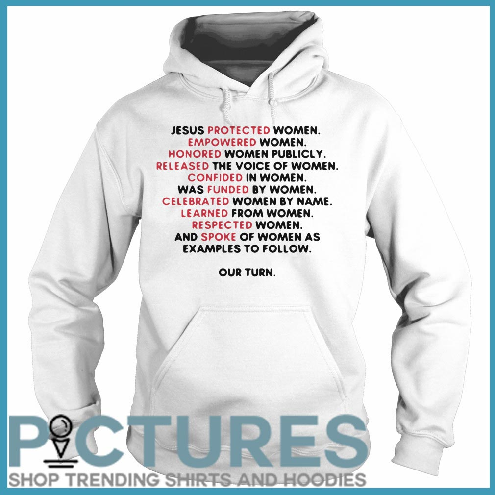 Jesus protected women empowered women honored women publicly Hoodie