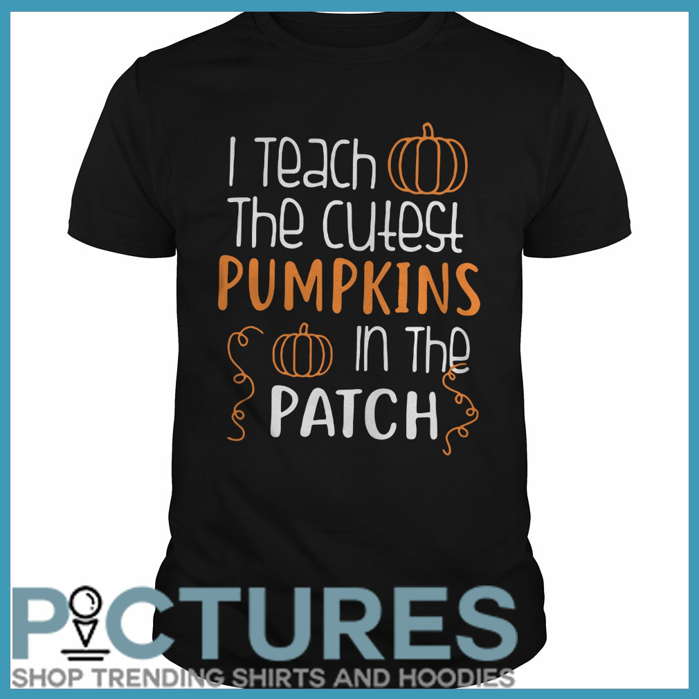 I teach the cutest pumpkins in the patch Halloween Guys tee