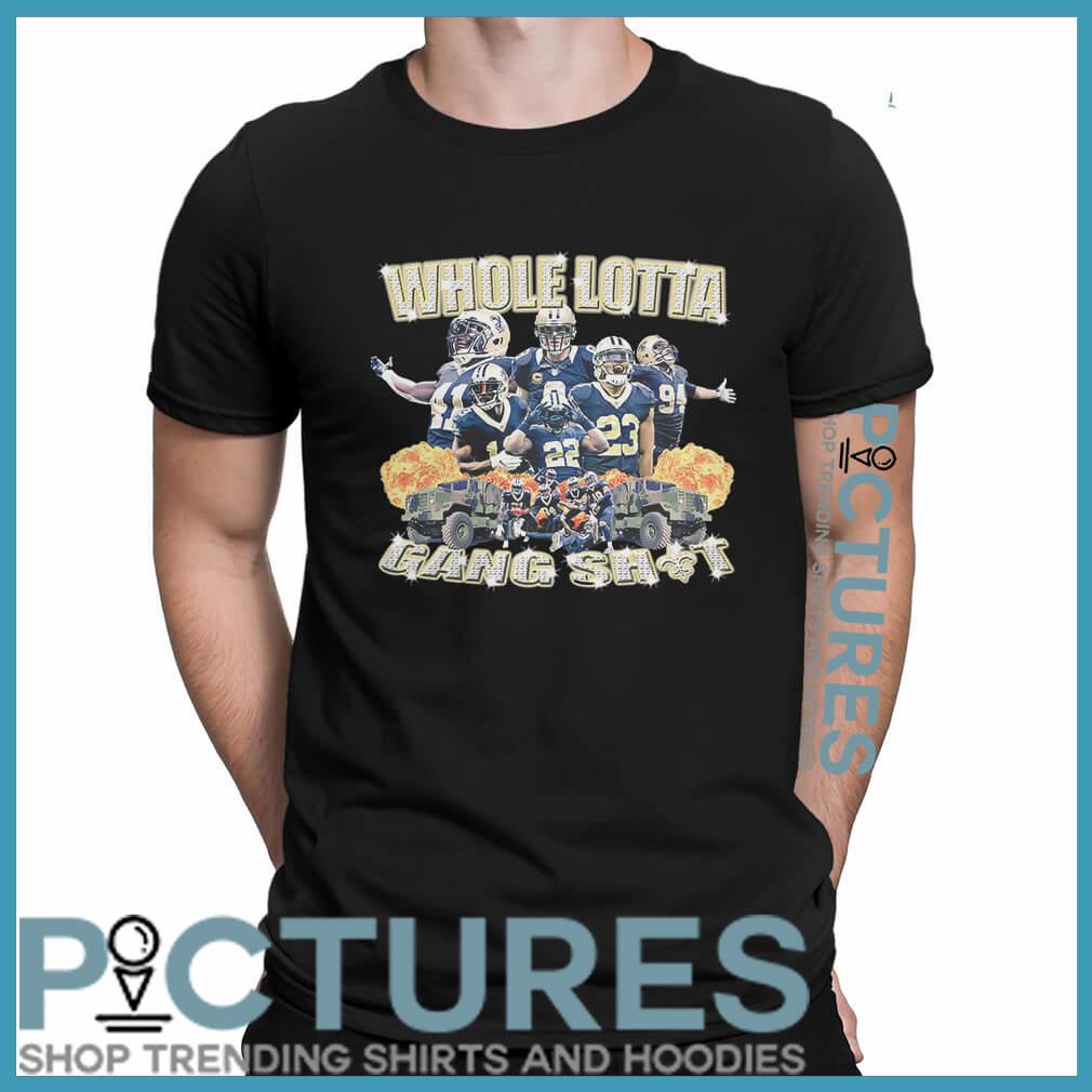 Whole lotta gang shit New Orleans Saints shirt