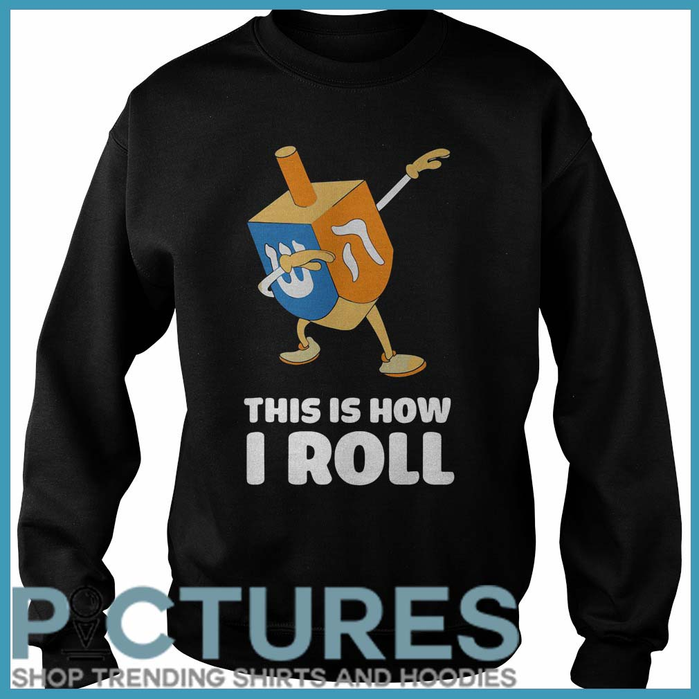 Dabbing Chanukah This Is How I Roll Dreidel Sweater