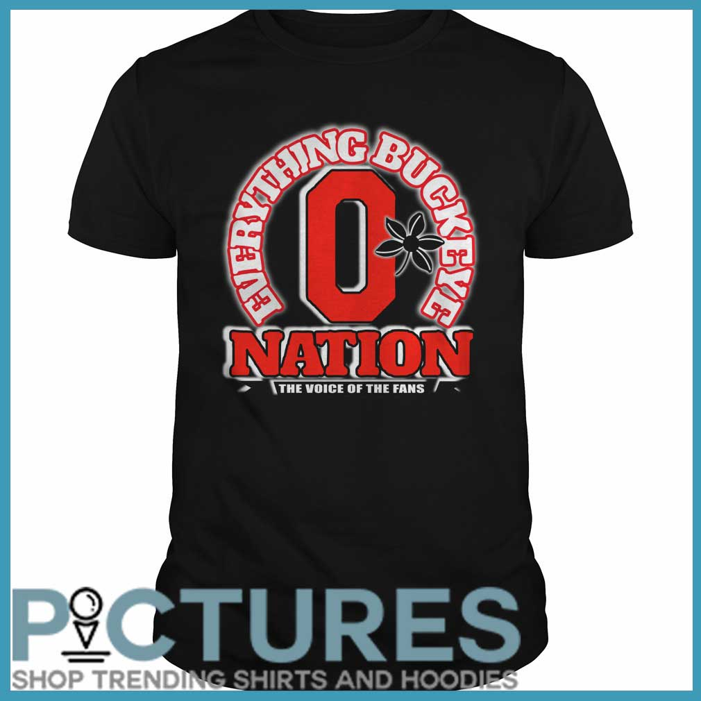 Everything Buckeye nation the voice of the fans Guys tee