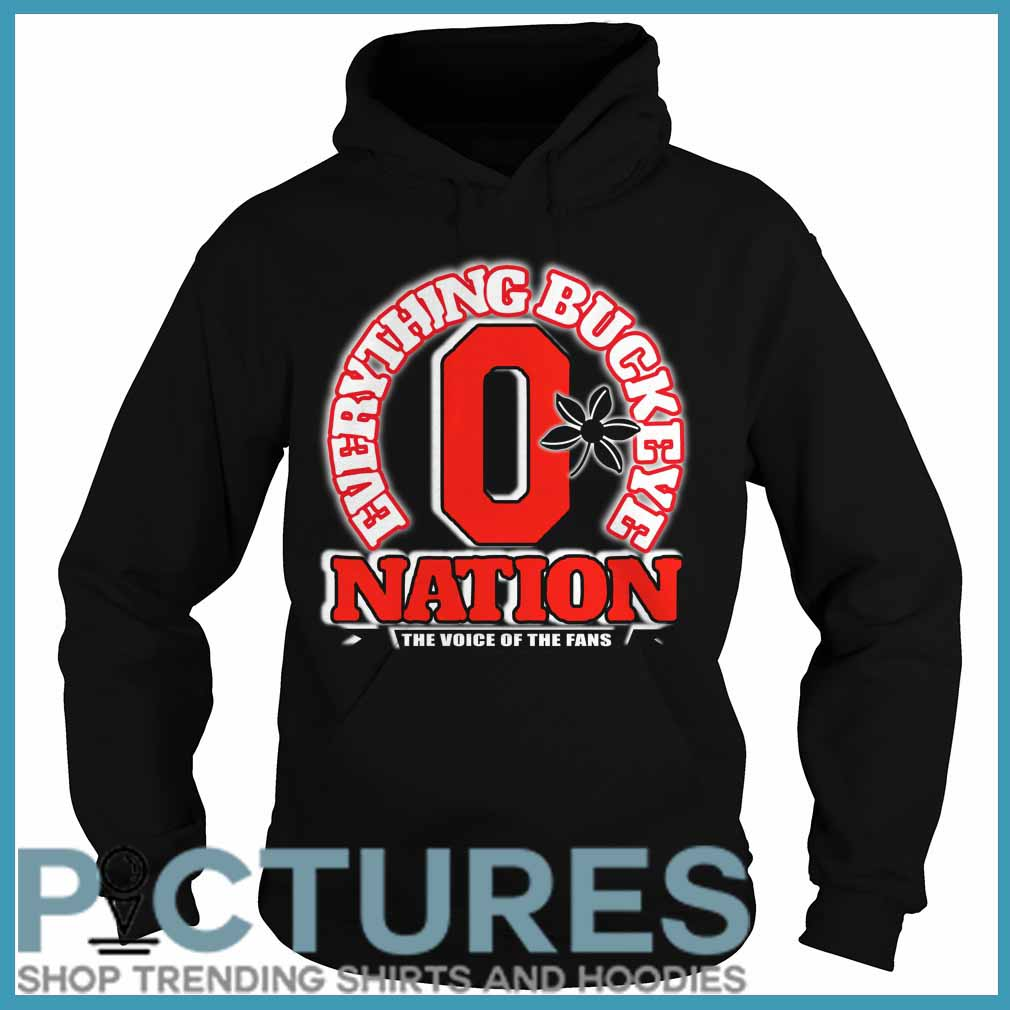 Everything Buckeye nation the voice of the fans Hoodie