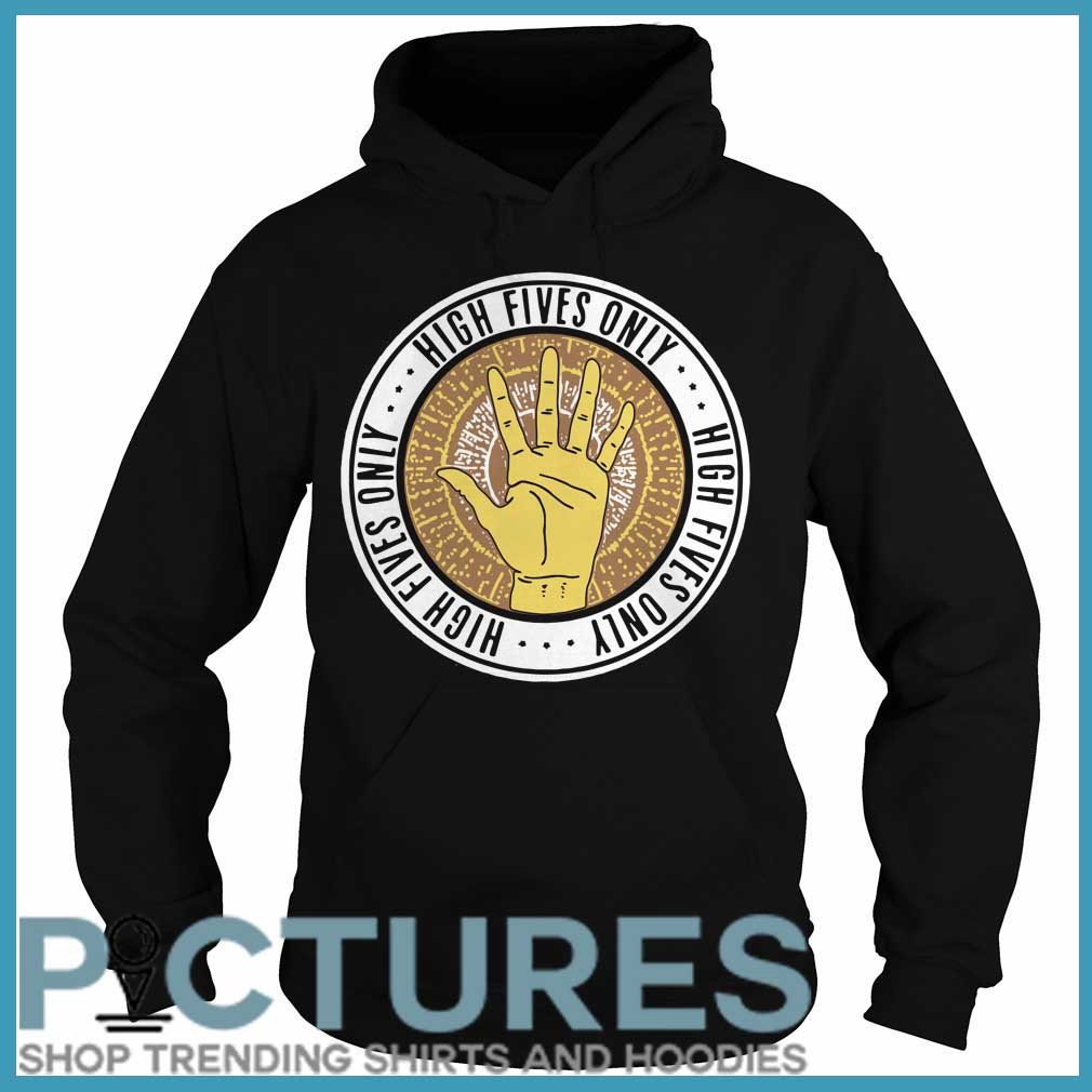 High fives only Hoodie