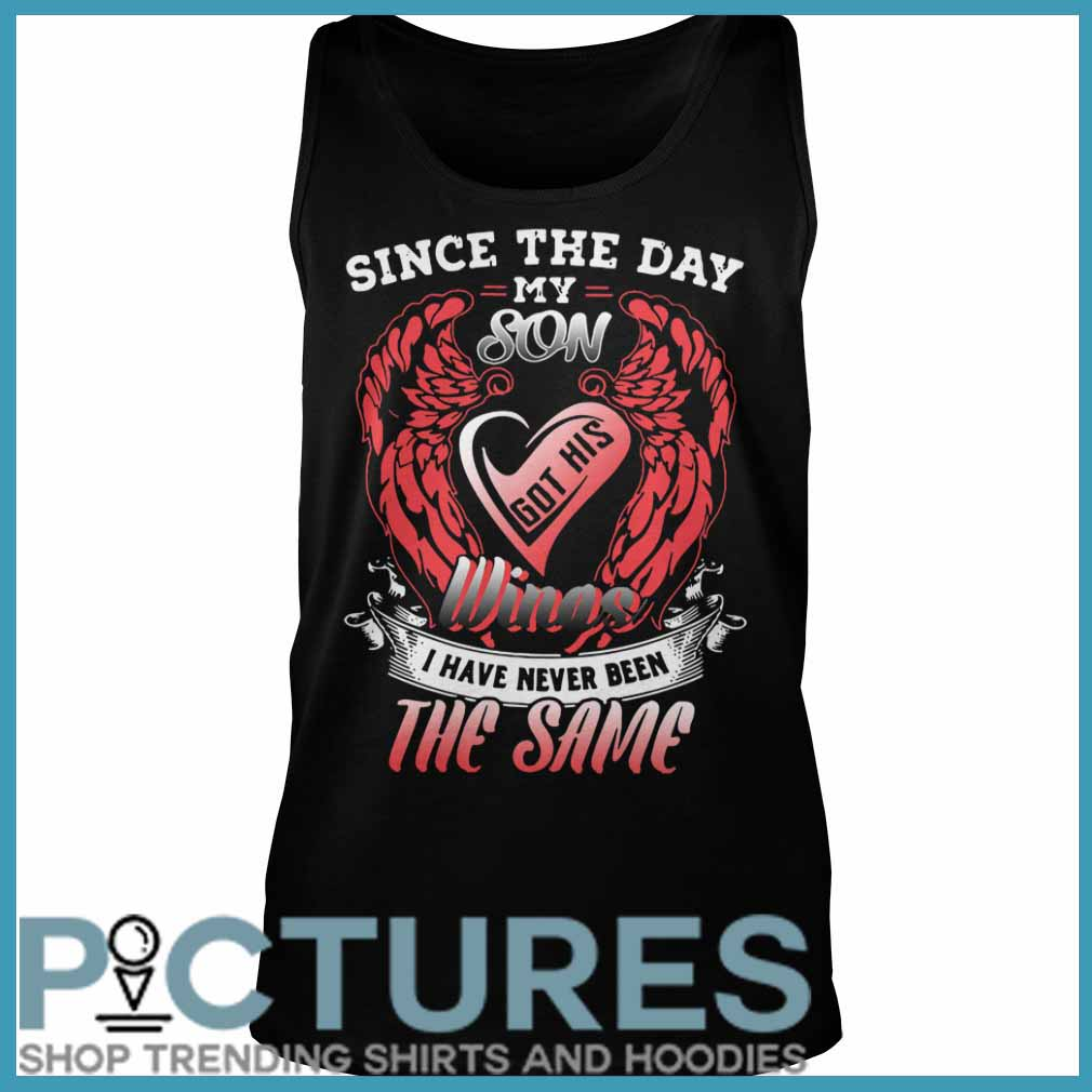 Since the day my son got his wings I have never been the same Tank top