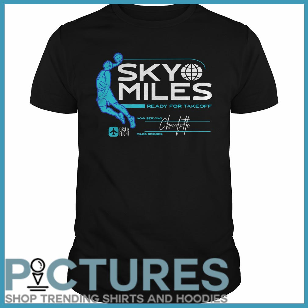 Skymiles Ready For Takeoff Now Serving Charfolle Miles Bridges Shirt