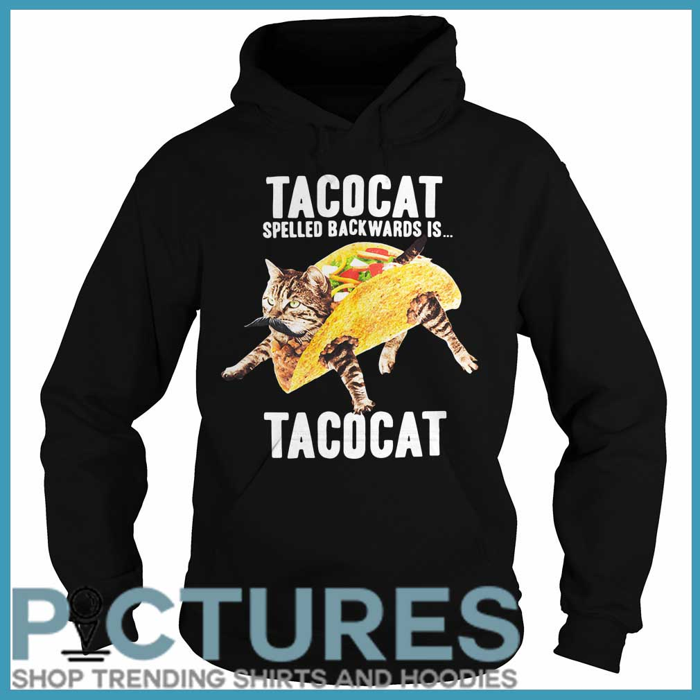 Tacocat Spelled Backwards Is Tacocat Hoodie