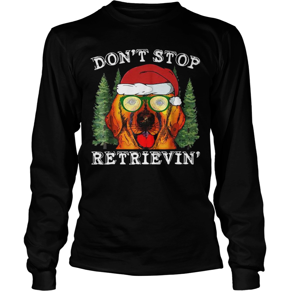 Dog don't stop retrievin' long sleeve