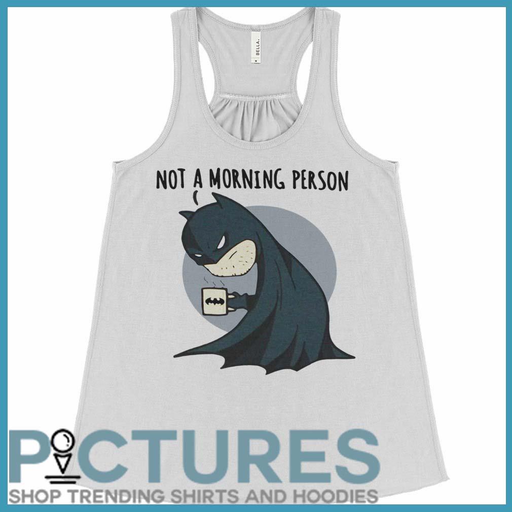 Batman Not a Morning Person flowy tank