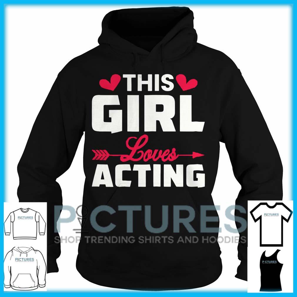 This Girl Loves Acting Hoodie