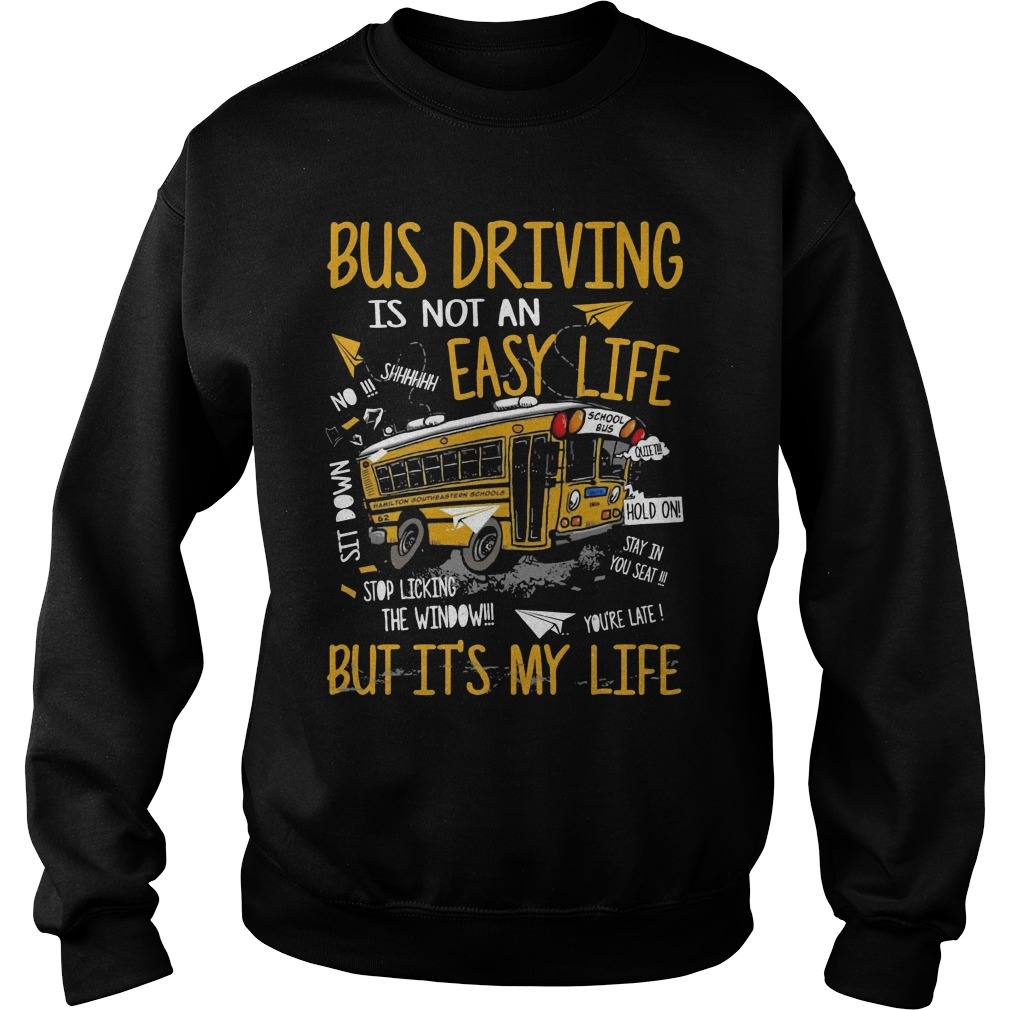 Bus driving is not an easy life but it's my life sweater