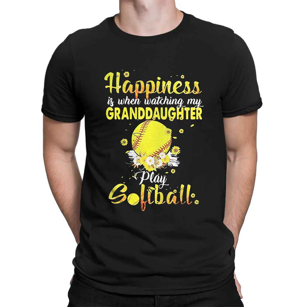 Happiness is when watching my granddaughter play softball shirt