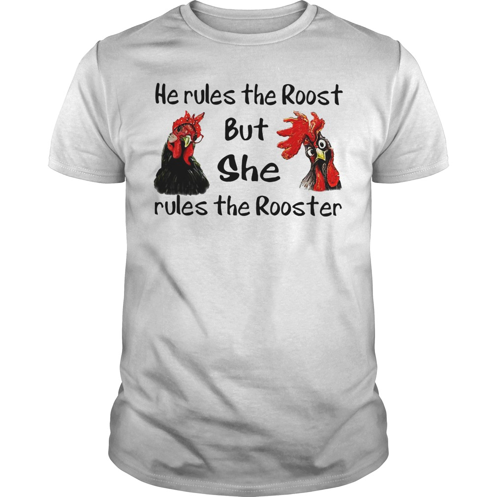 He rules the roost but she rules the rooster guys tee