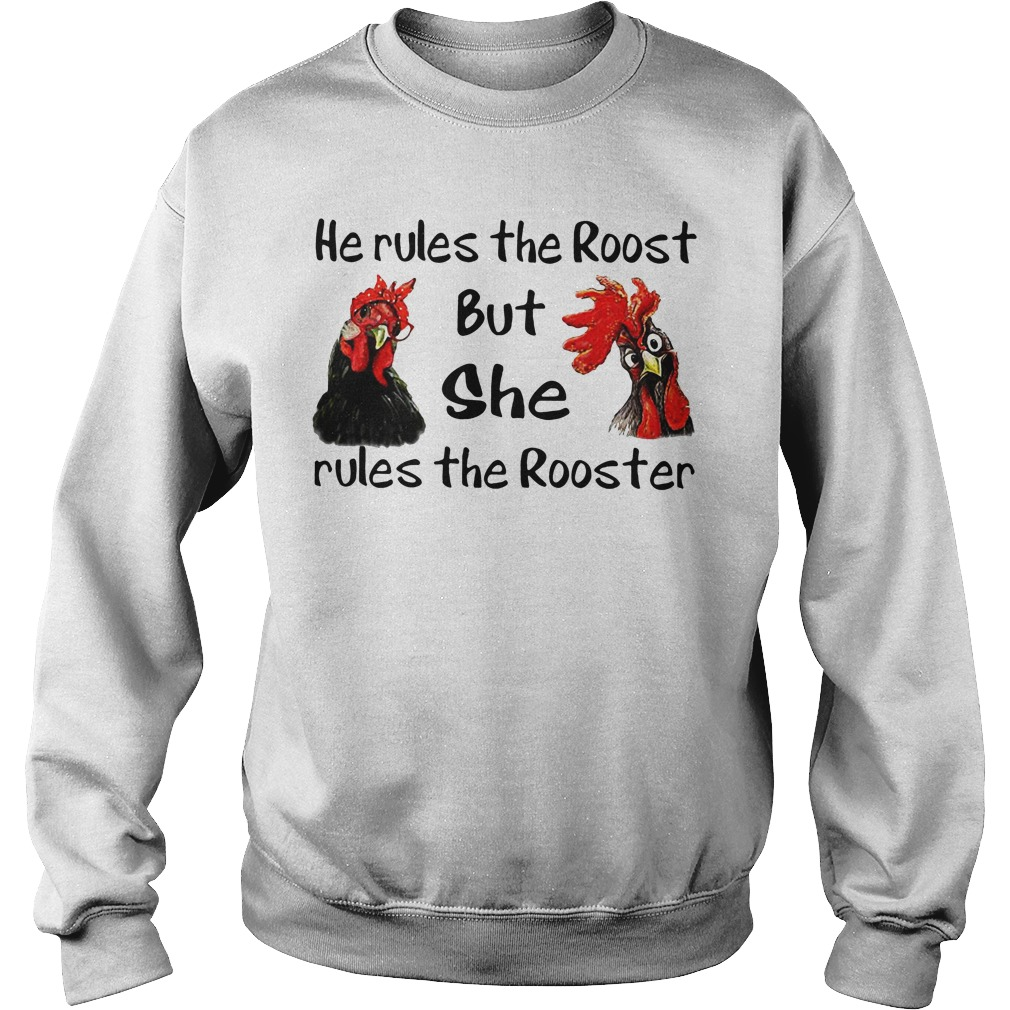 He rules the roost but she rules the rooster sweater