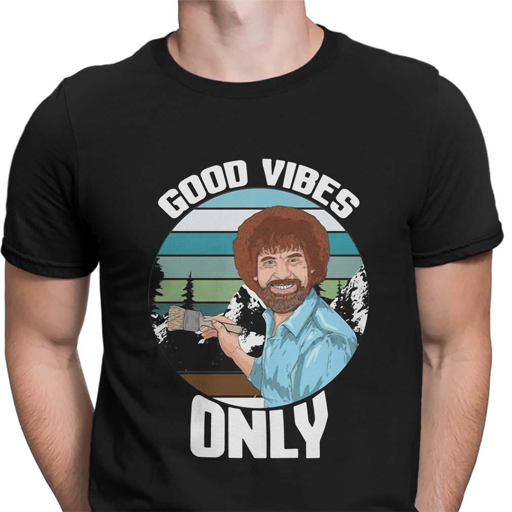 Bob Ross Good vibes only shirt