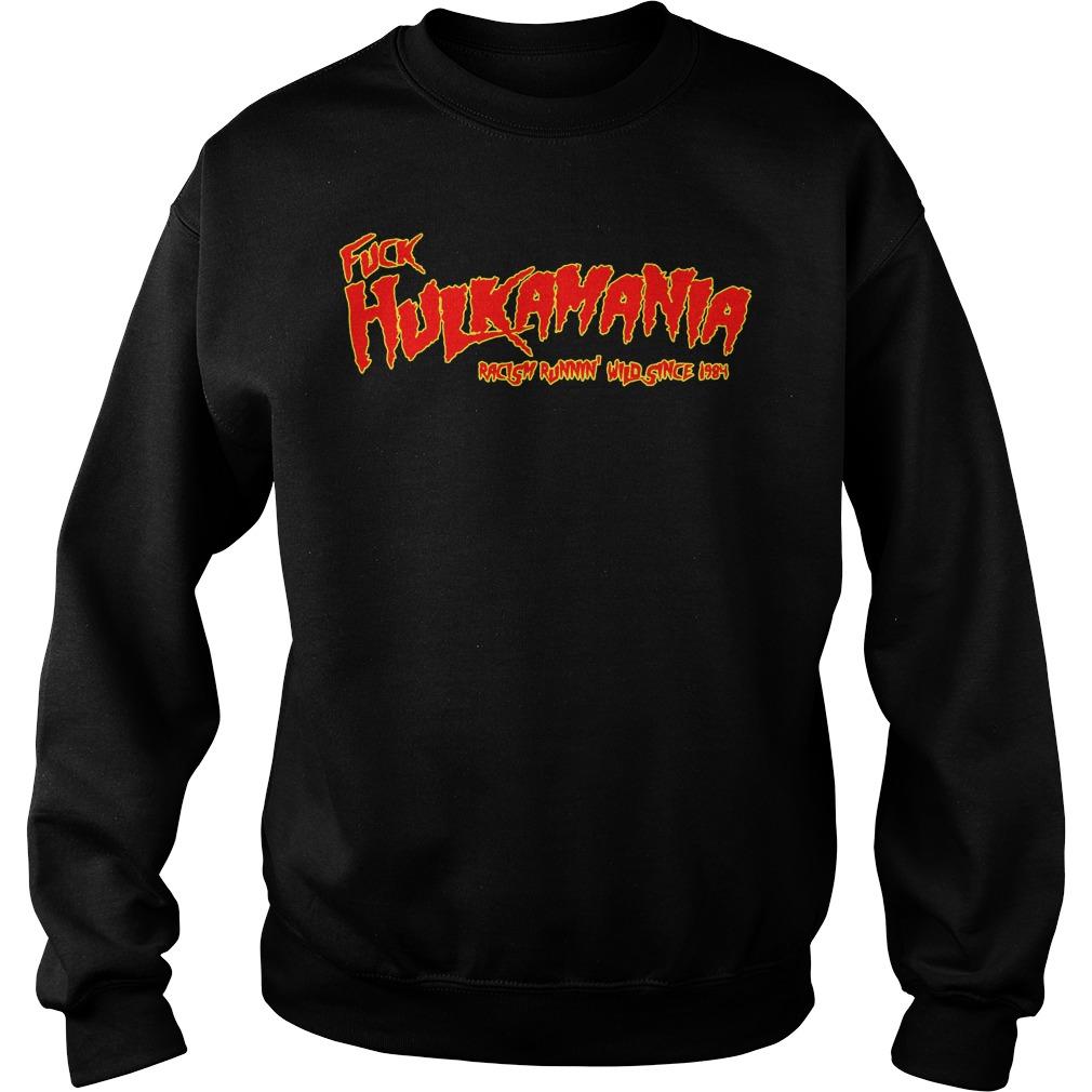 Fuck Hulkamania Racism Runnin' Wild Since 1984 sweater
