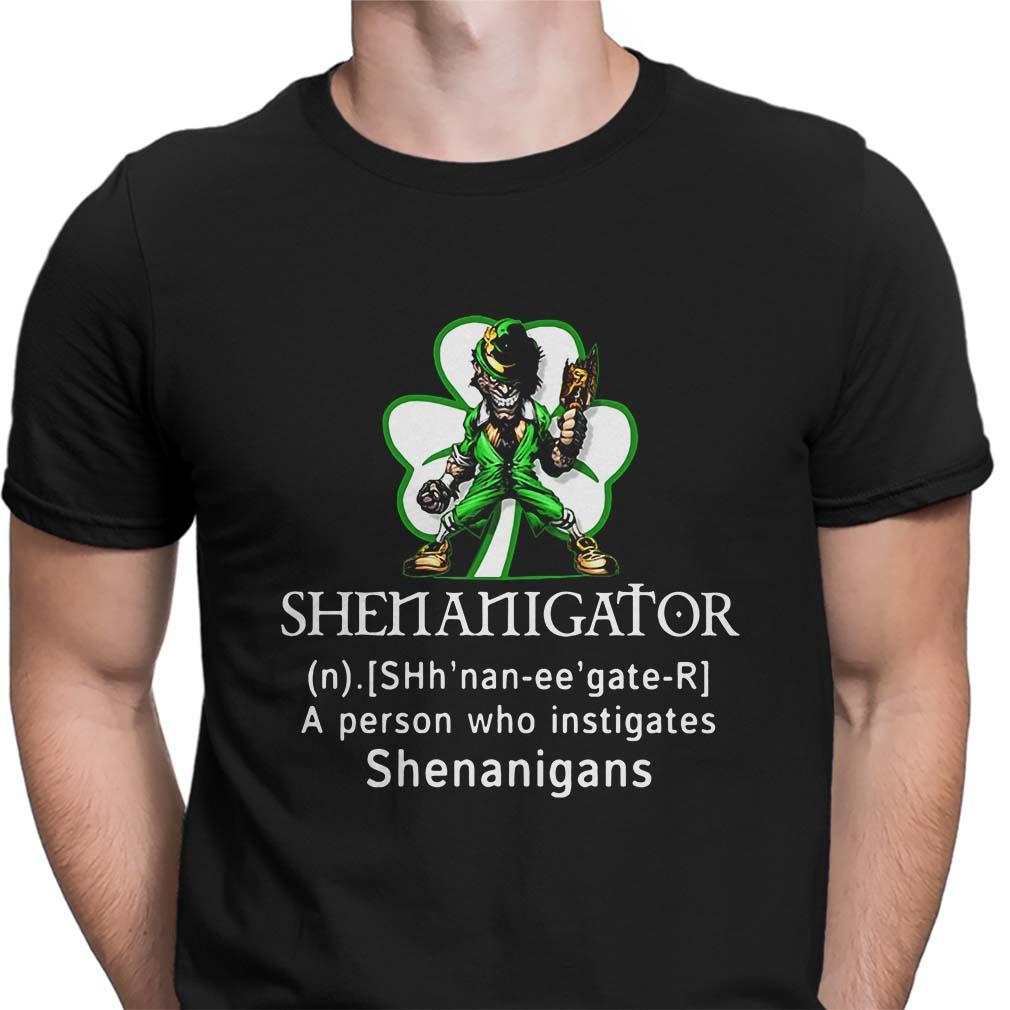 Irish Shenanigator a person who instigates shirt